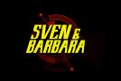 Web série SVEN & BARBARA! Un asile à ciel ouvert!